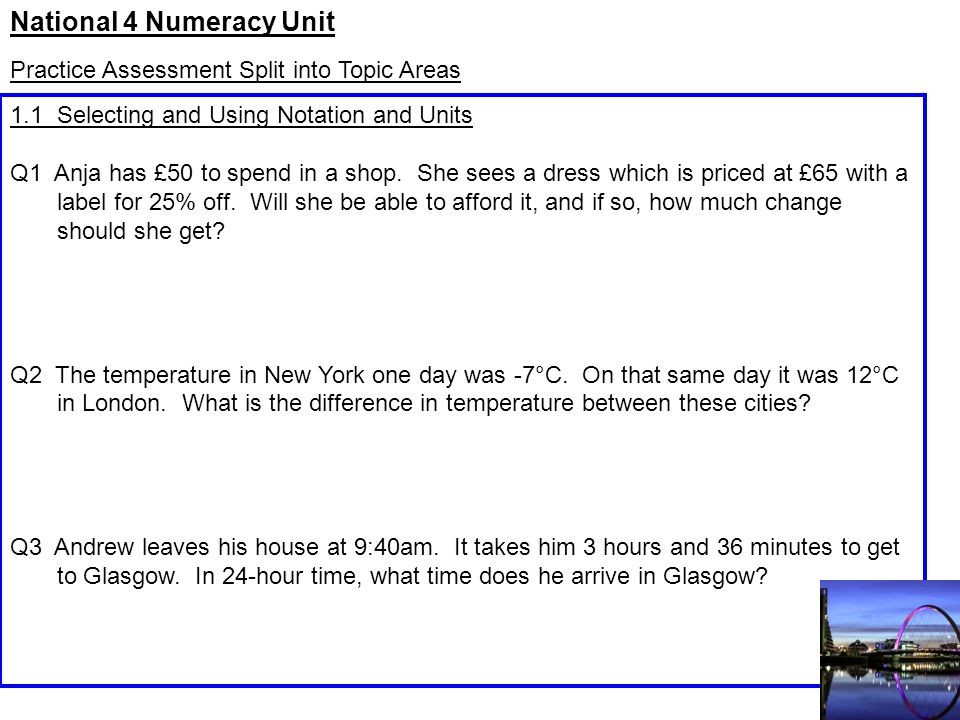National 4 Numeracy Unit Practice Assessment Split into Topic Areas 1.1 Selecting and Using Notation and Units Q1 Anja has £50 to spend in a shop.