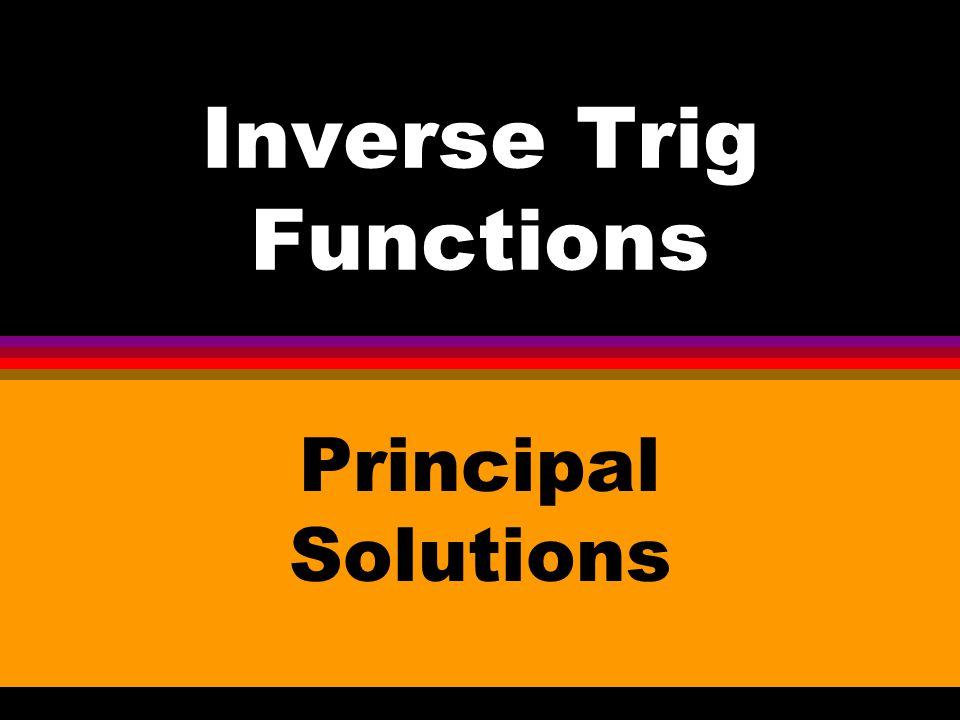 Inverse Trig Functions Principal Solutions