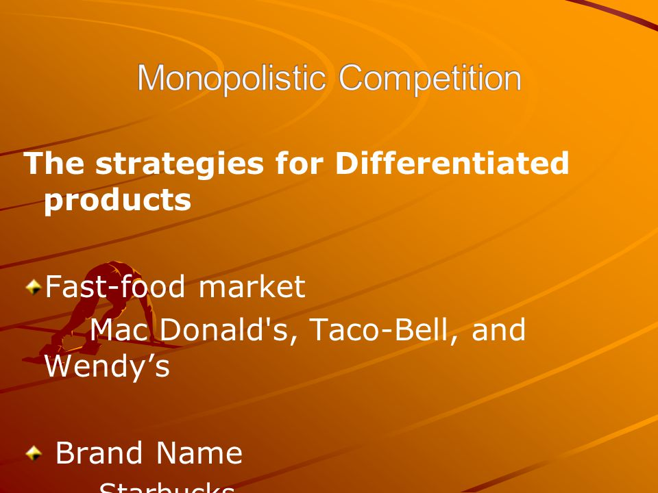 The strategies for Differentiated products Fast-food market Mac Donald's, Taco-Bell, and Wendy's Brand Name Starbucks