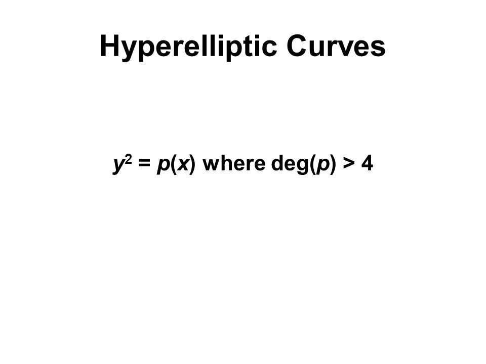 Hyperelliptic Curves y 2 = p(x) where deg(p) > 4