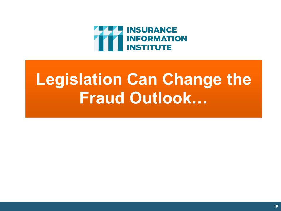 19 Legislation Can Change the Fraud Outlook…