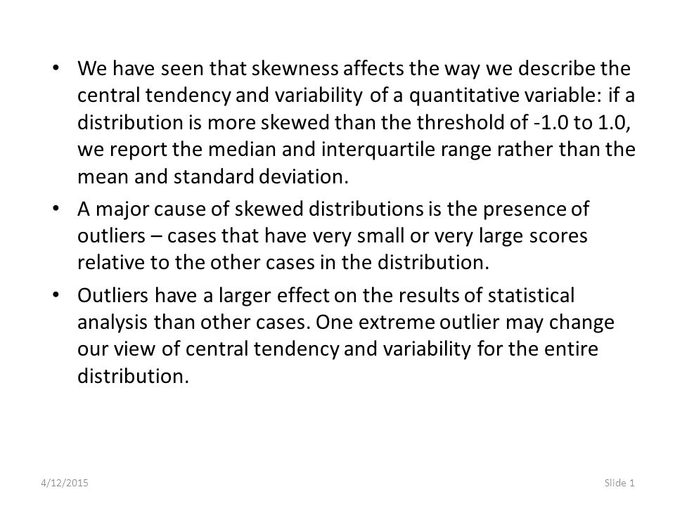 Slide 62 We use the SPSS output in the Percentiles table to compute the cut points that would make a case an outlier.
