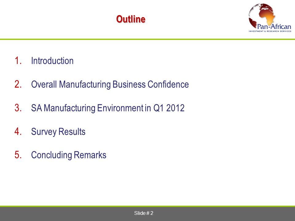 Slide # 2Outline 1. Introduction 2. Overall Manufacturing Business Confidence 3.