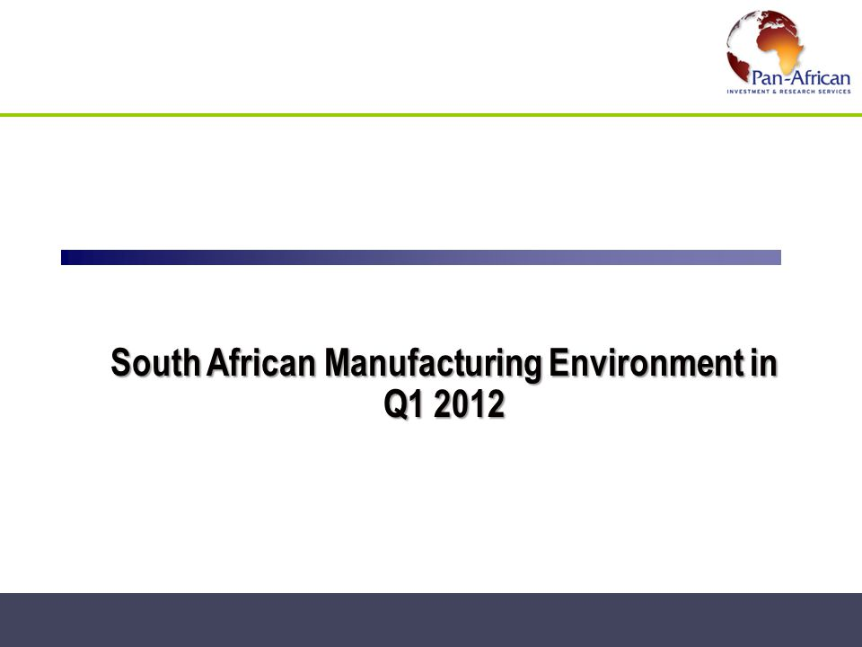 South African Manufacturing Environment in Q1 2012