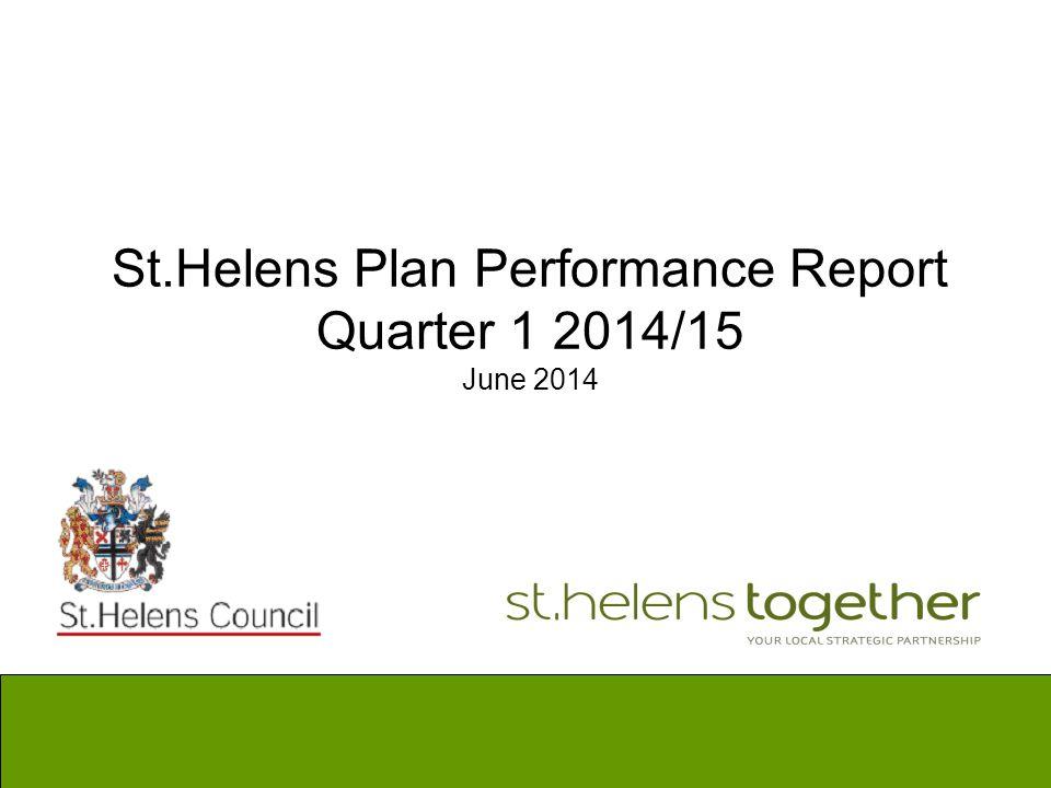1 St.Helens Plan Performance Report Quarter 1 2014/15 June 2014