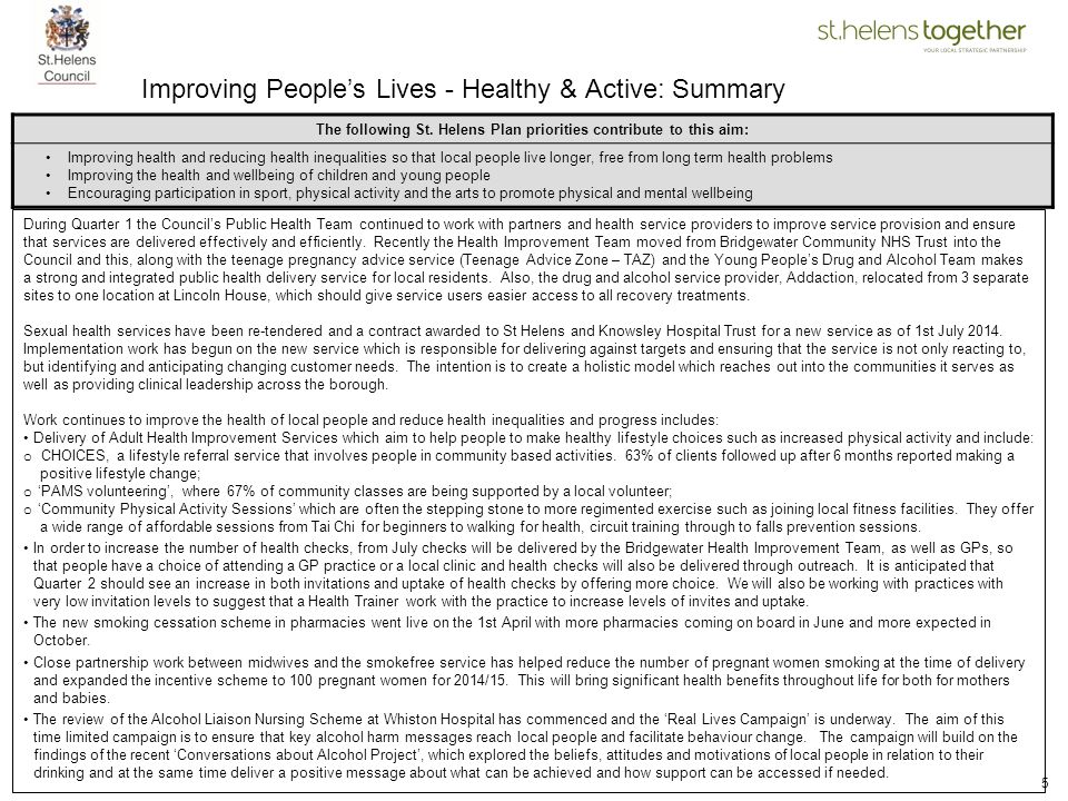 5 Improving People's Lives - Healthy & Active: Summary The following St. Helens Plan priorities contribute to this aim: Improving health and reducing