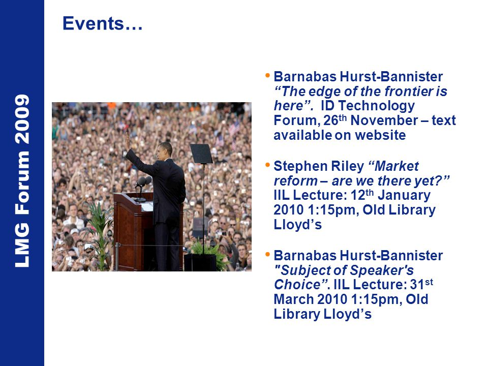 LMG Forum 2009 Events… Barnabas Hurst-Bannister The edge of the frontier is here .