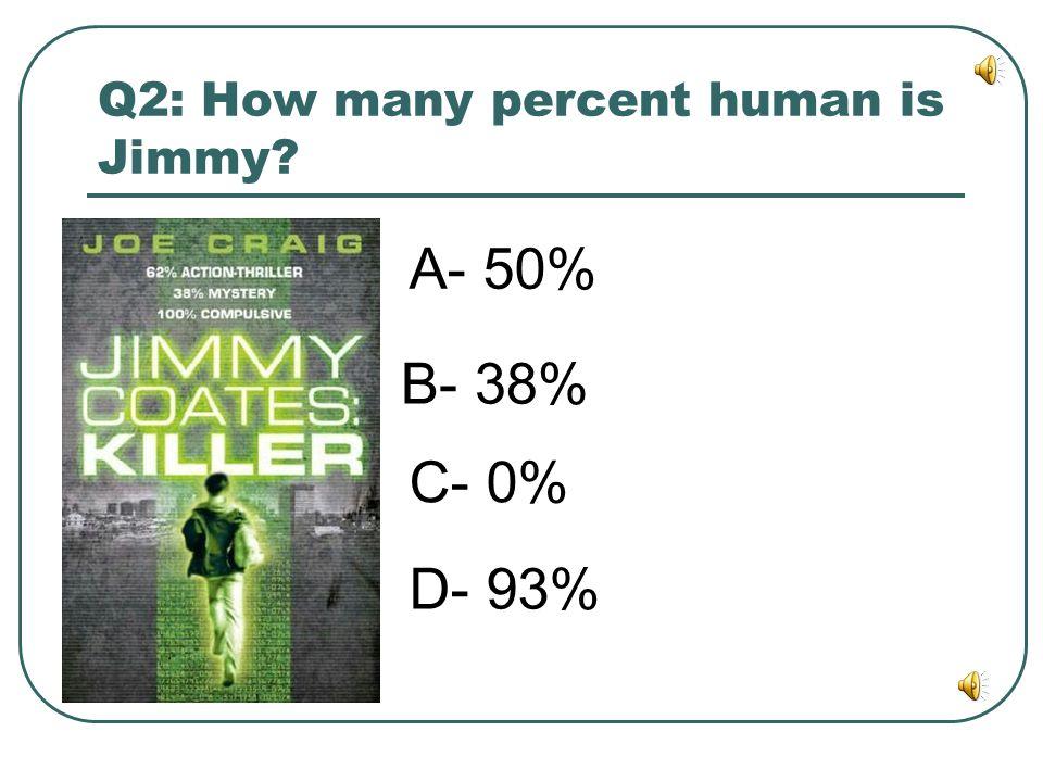 Joe Craig- Jimmy Coat's Killer Q1: What is the name of Jimmy's sister? A- Emily B- Sarah C- Jenny D- Georgie