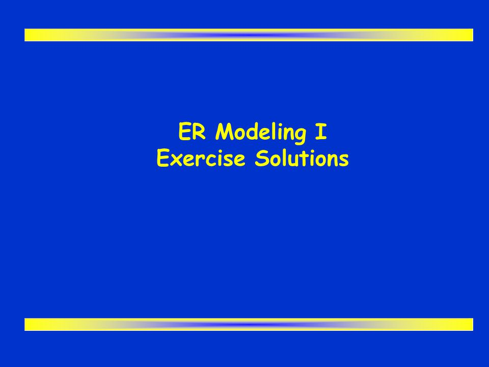 ER Modeling I Exercise Solutions