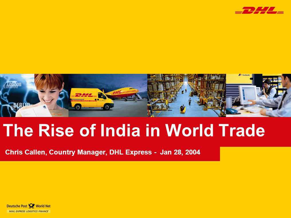 Agenda India's International Trade Situation DHL Trade Confidence Index Building Brand India Becoming World Class in India International Logistics