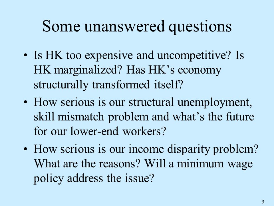3 Some unanswered questions Is HK too expensive and uncompetitive.