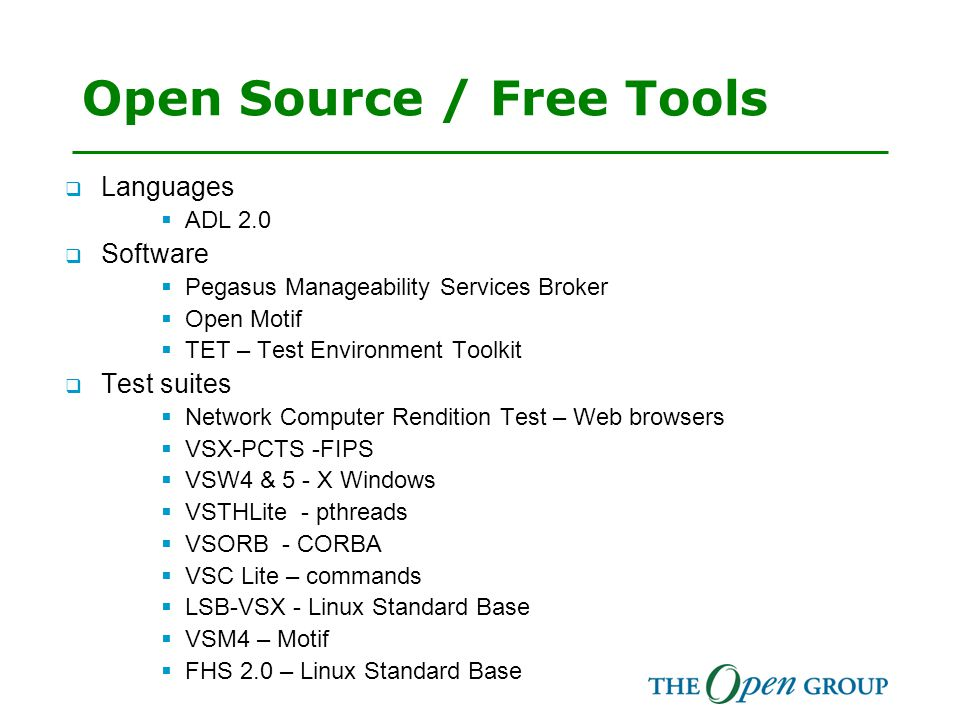 Open Source / Free Tools  Languages  ADL 2.0  Software  Pegasus Manageability Services Broker  Open Motif  TET – Test Environment Toolkit  Test