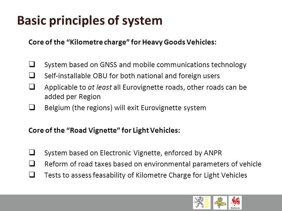 "Basic principles of system Core of the ""Kilometre charge"" for Heavy Goods Vehicles:  System based on GNSS and mobile communications technology  Self"