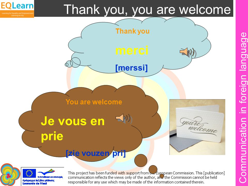 Communication in foreign language This project has been funded with support from the European Commission.