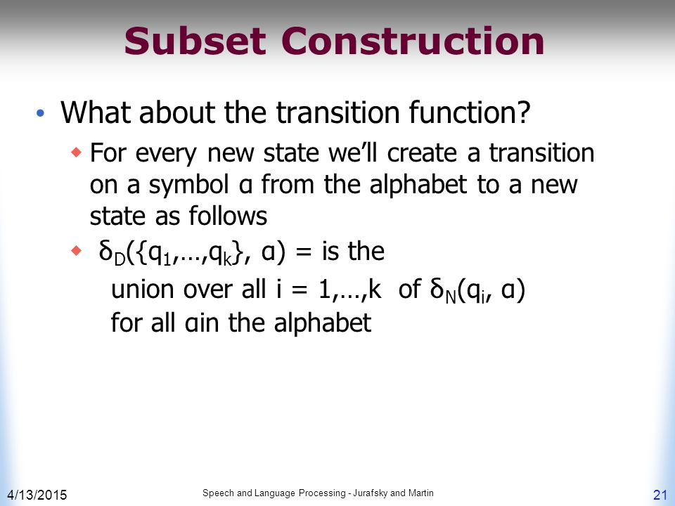 Subset Construction What about the transition function.