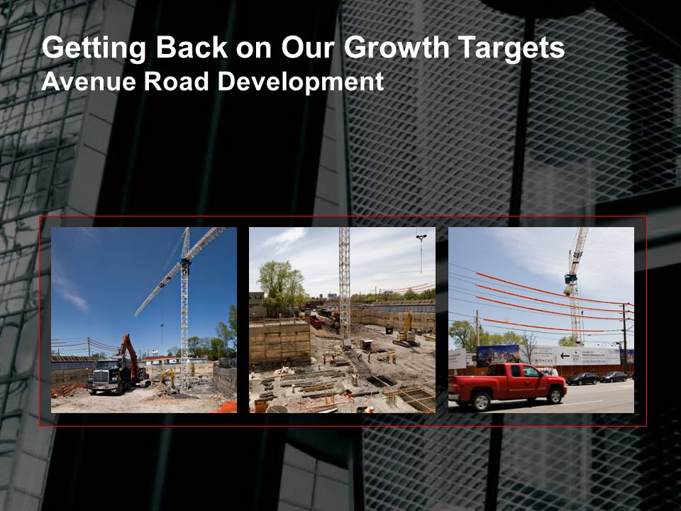Getting Back on Our Growth Targets Avenue Road Development