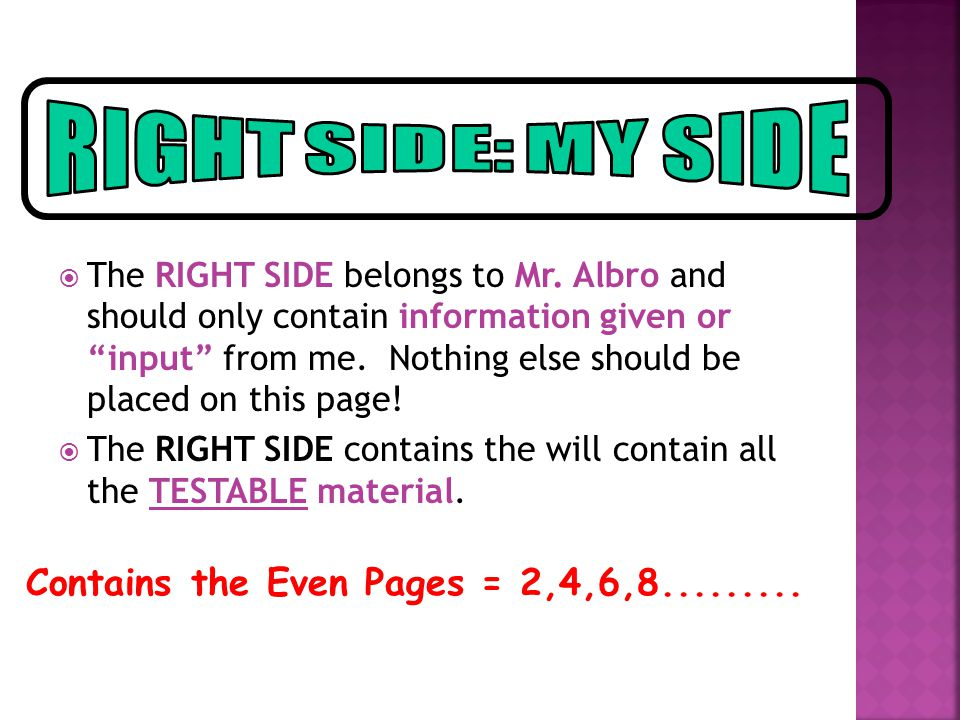 " The RIGHT SIDE belongs to Mr. Albro and should only contain information given or ""input"" from me. Nothing else should be placed on this page!  The"