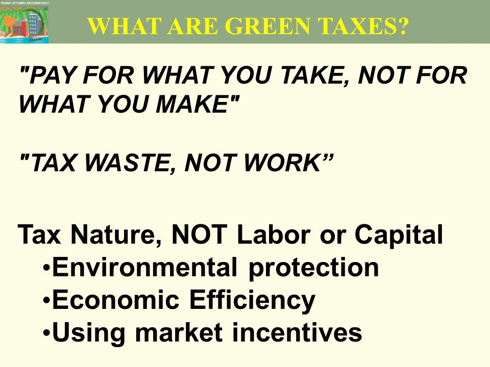 WHAT ARE GREEN TAXES.