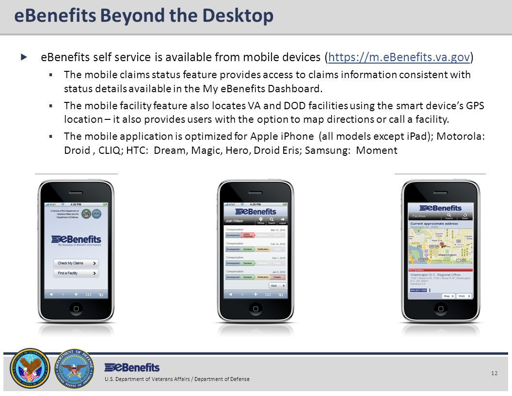 12 U.S. Department of Veterans Affairs / Department of Defense eBenefits Briefing eBenefits Beyond the Desktop  eBenefits self service is available f