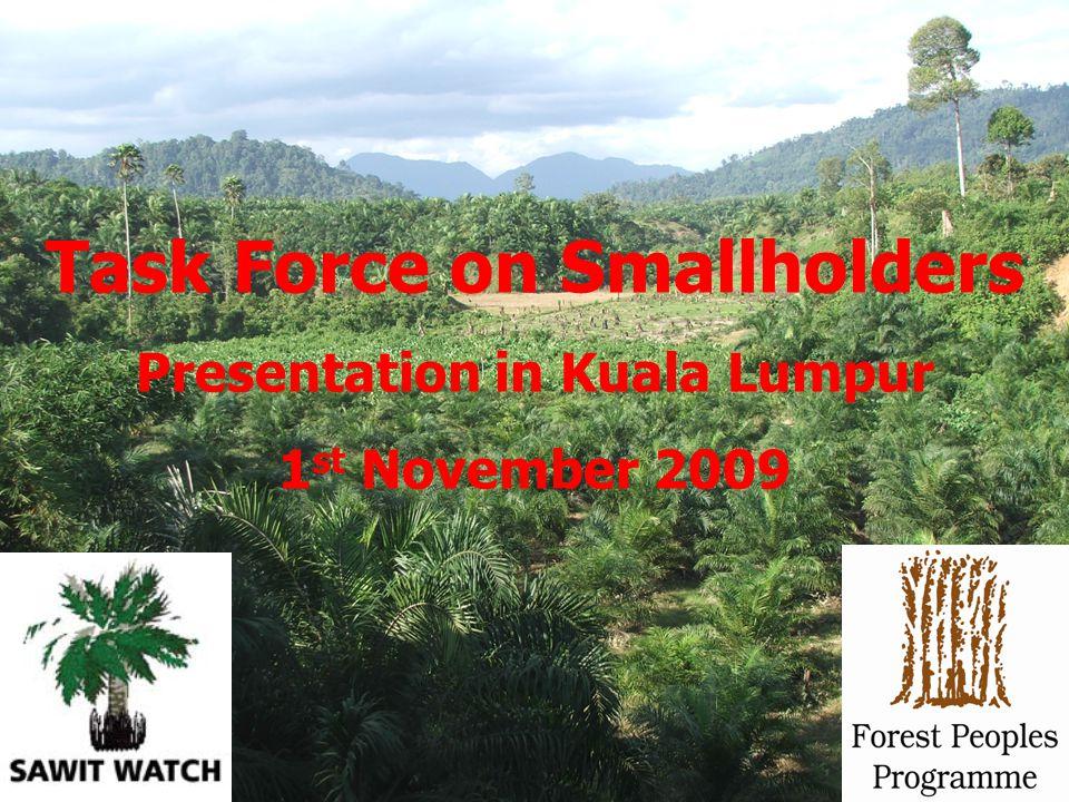 Task Force on Smallholders Presentation in Kuala Lumpur 1 st November 2009