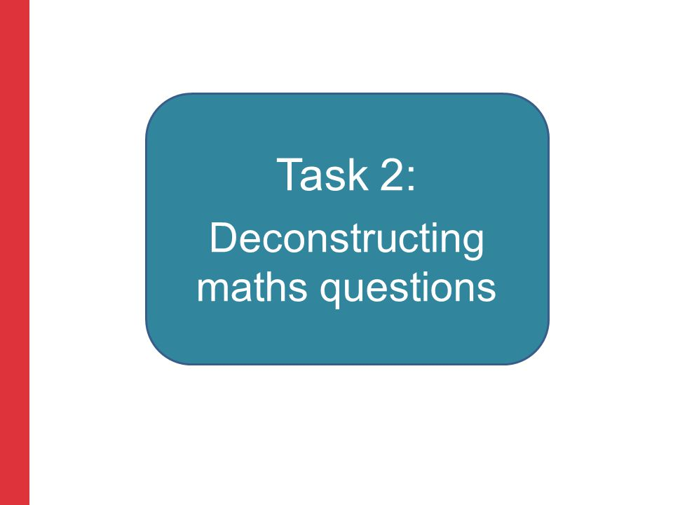 Corporate slide master With guidelines for corporate presentations Task 2: Deconstructing maths questions