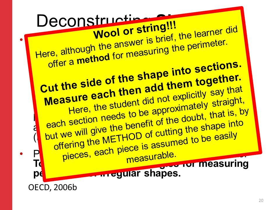 Corporate slide master With guidelines for corporate presentations Deconstructing Shapes Q2 The correct answer for Q2 should refer to reasonable methods such as: Laying a piece of string over the outline of the shape then measuring the length of string used.