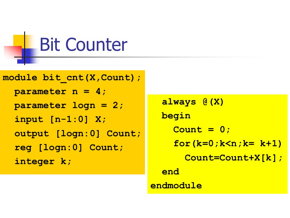 Bit-Counter Count the number of bits having value 1 in register X Again an example for parameters Another example of a for loop