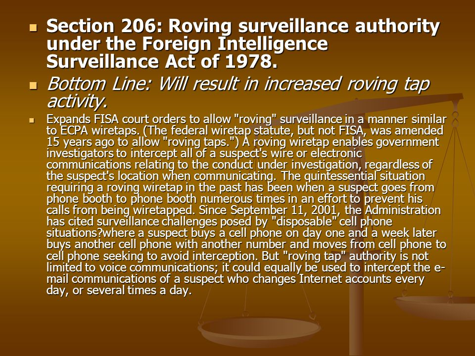 Section 206: Roving surveillance authority under the Foreign Intelligence Surveillance Act of 1978. Section 206: Roving surveillance authority under t