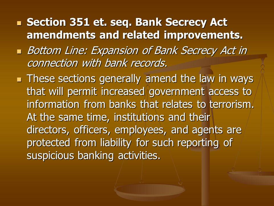 Section 351 et. seq. Bank Secrecy Act amendments and related improvements. Section 351 et. seq. Bank Secrecy Act amendments and related improvements.