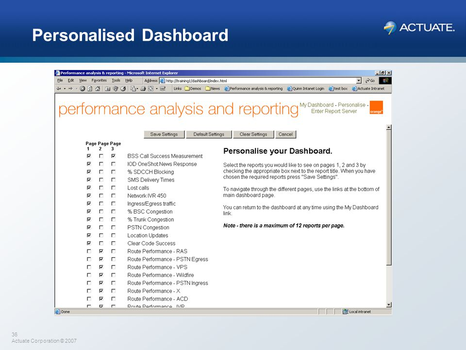 36 Actuate Corporation © 2007 Personalised Dashboard