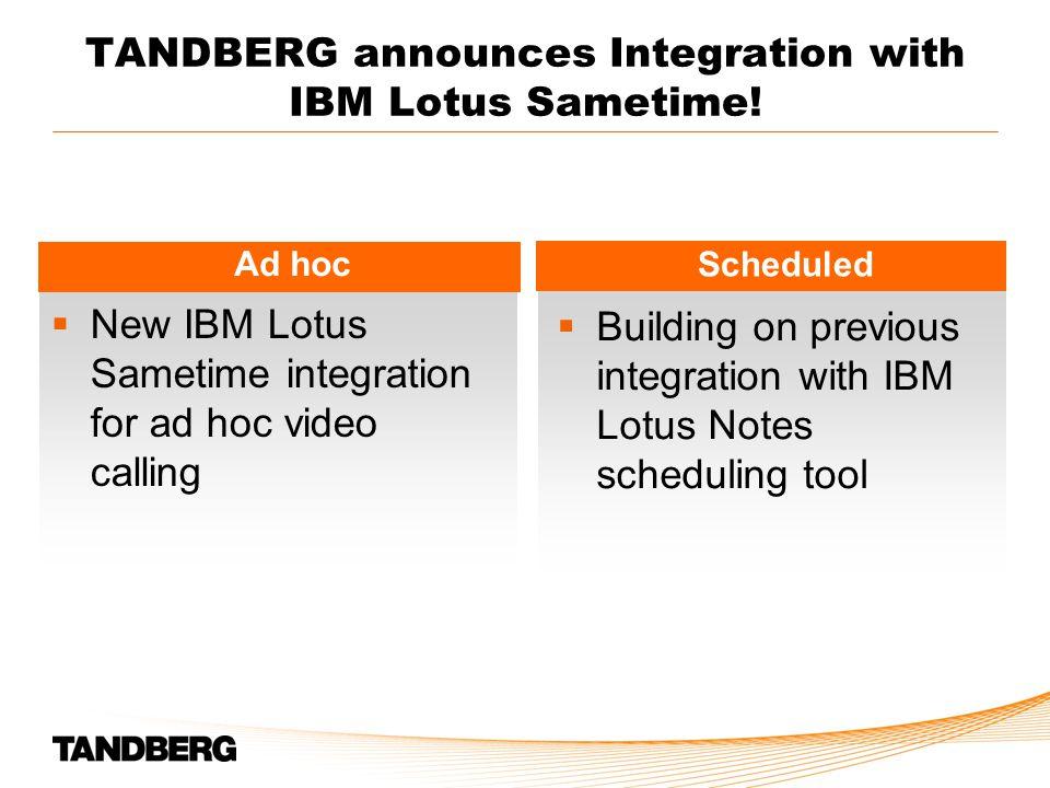TANDBERG announces Integration with IBM Lotus Sametime.