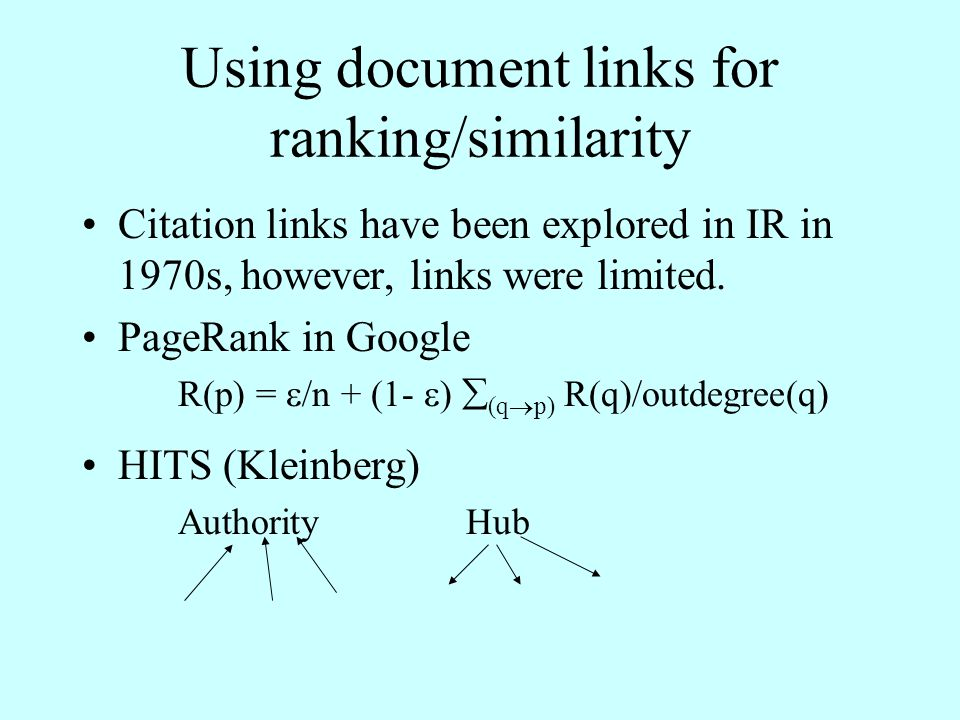 Using document links for ranking/similarity Citation links have been explored in IR in 1970s, however, links were limited.