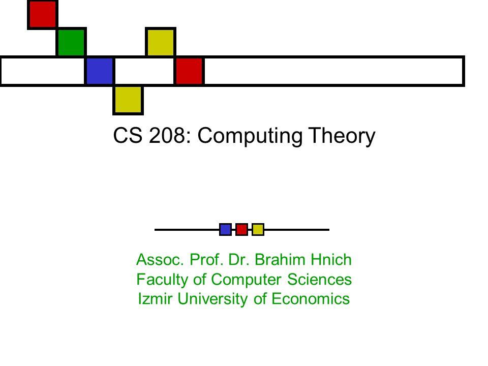 CS 208: Computing Theory Assoc. Prof. Dr.