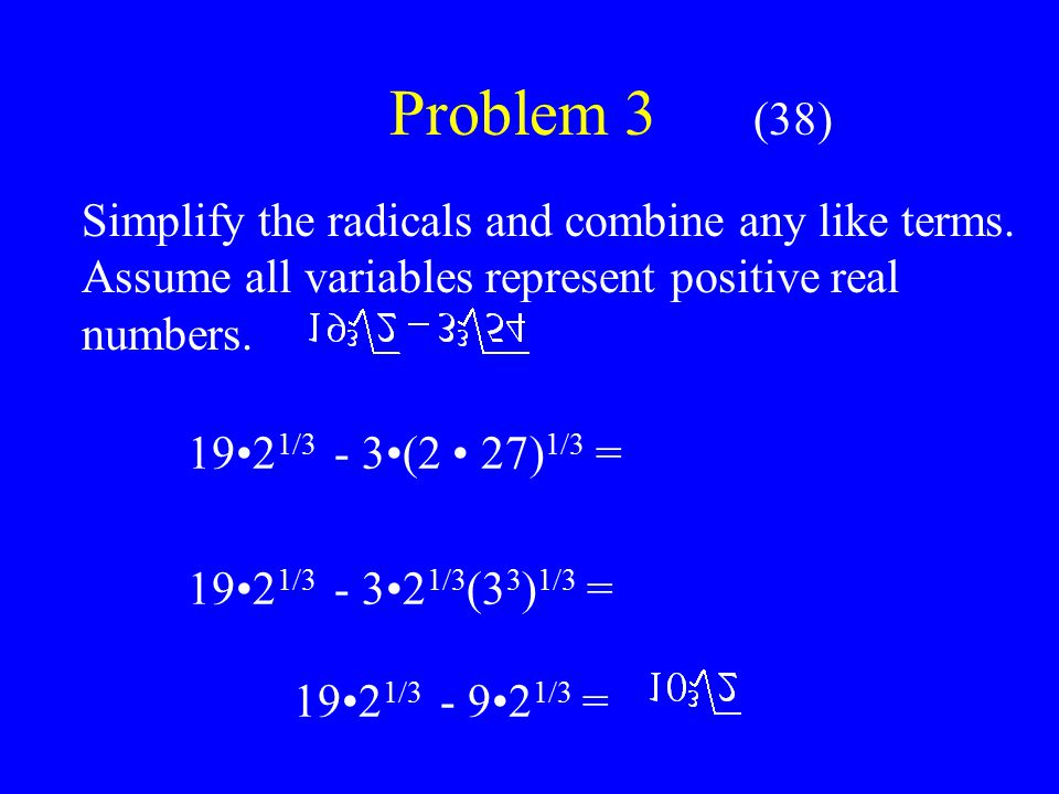 Problem 2 (69) Divide and simplify. Assume that all variables represent positive real numbers.