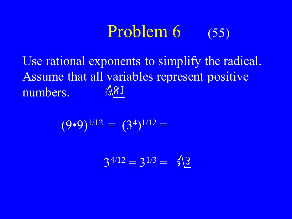_______________ __________ (10 1/2 ) 2 - 3 2 Problem 5 (55) Rationalize the denominator: 10.