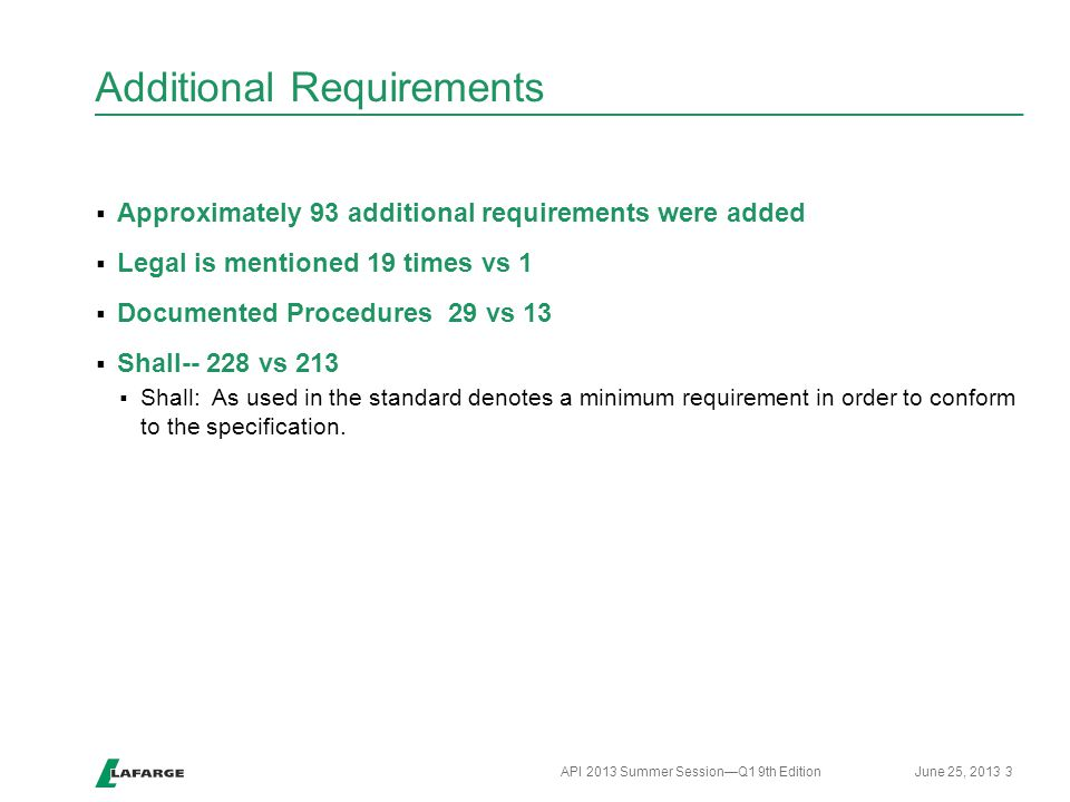 Additional Requirements  Approximately 93 additional requirements were added  Legal is mentioned 19 times vs 1  Documented Procedures 29 vs 13  Sh