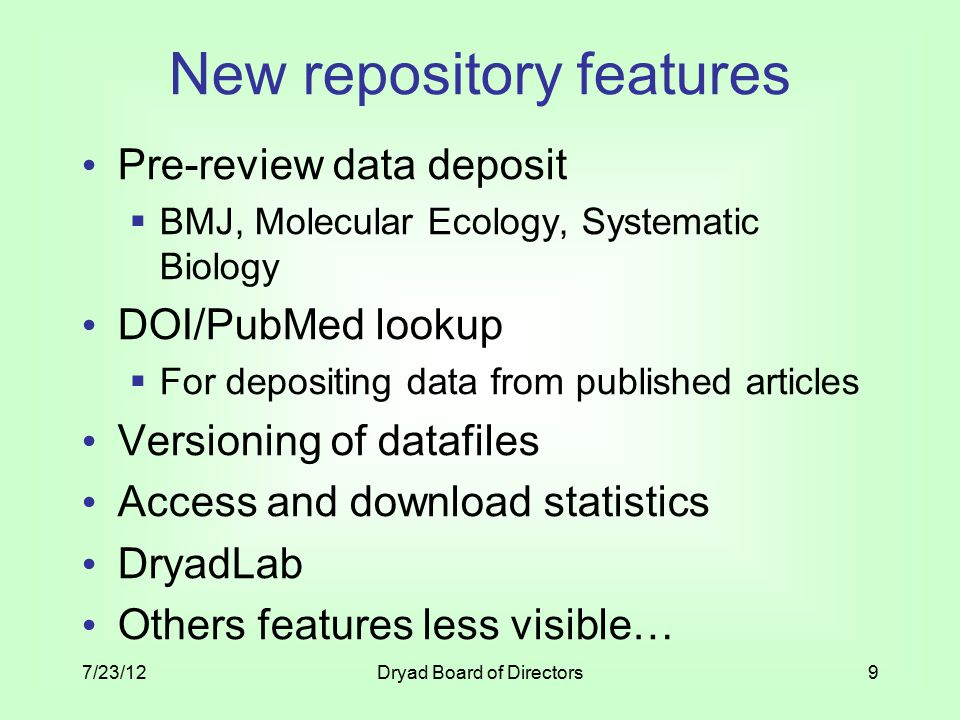 New repository features Pre-review data deposit  BMJ, Molecular Ecology, Systematic Biology DOI/PubMed lookup  For depositing data from published ar