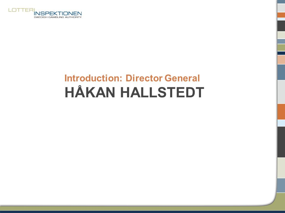 Introduction: Director General HÅKAN HALLSTEDT