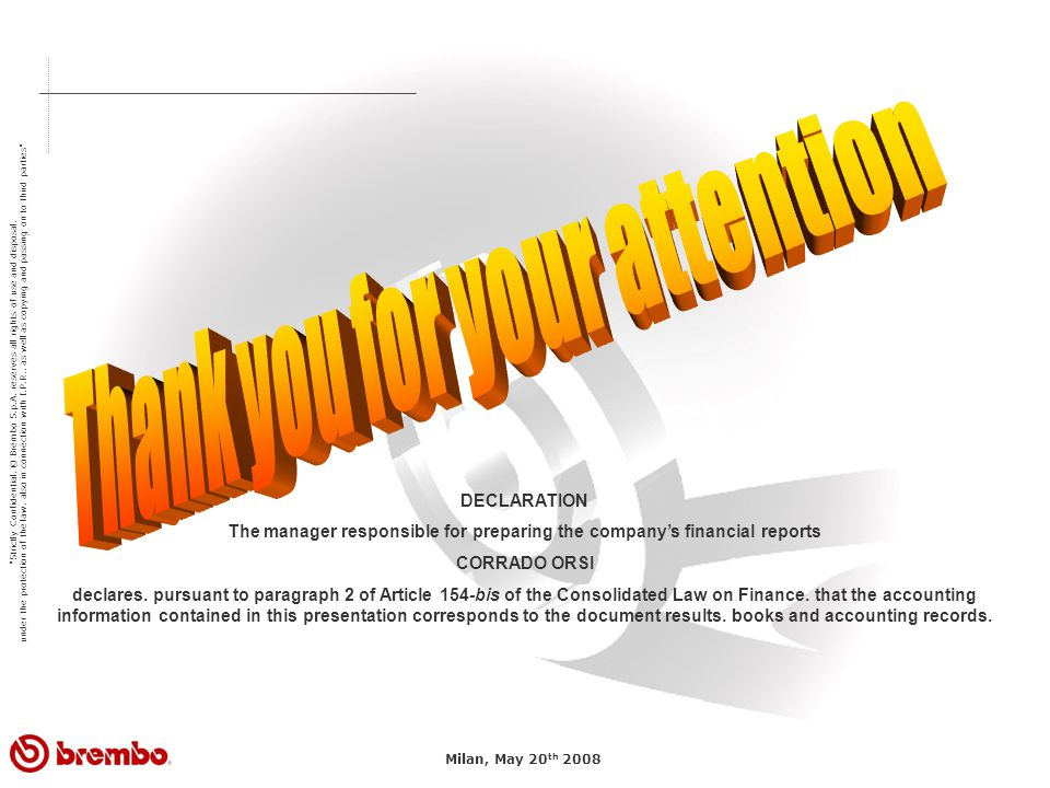 Strictly Confidential. © Brembo S.p.A. reserves all rights of use and disposal.