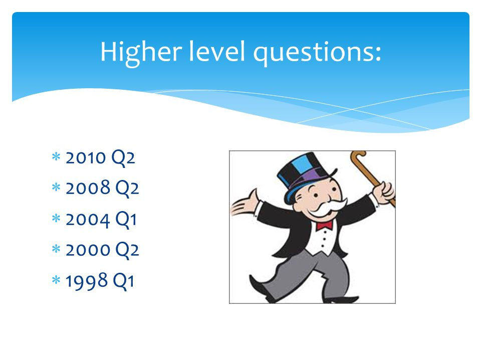  2011 Q1  2010 Q1  2008 Q1  2005 Q1  2001 Q1  2000 Q1  1999 Q1 ORDINARY LEVEL QUESTIONS: