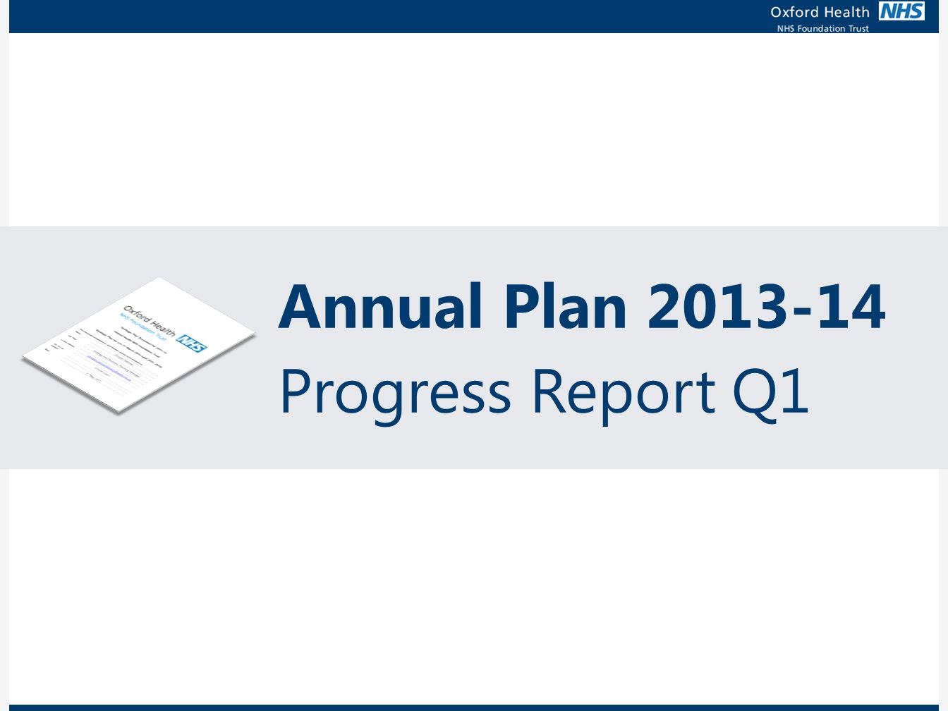 ANNUAL PLAN PROGRESS BY STRATEGIC DRIVER/ENABLER Annual Plan Progress Report – Quarter 1 Summary STRTEGIC DRIVER / ENABLER SUMMARY OF PROGRESS / ACTIONS TO MITIGATE ANY SLIPPAGESUMMARY OF RISKS, ISSUES, CONCERNS AND CHANGES Driving Quality Improve- ment DQI 4 Reducing ligature risks and improving privacy and dignity on wards – Manor house construction is on track with Kier forecasting completion in October, a month early.