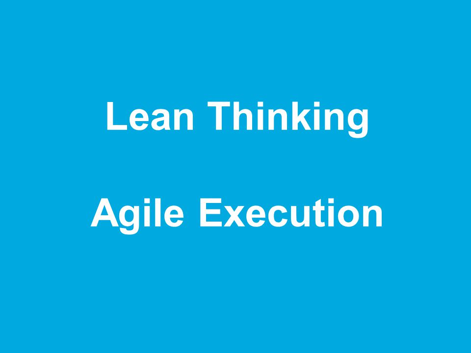 www.rallydev.com @zachnies ©2013 Lean Thinking Agile Execution