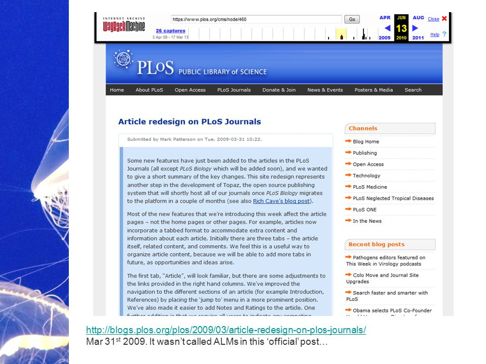 Academic Publishing is Evolving… http://blogs.plos.org/plos/2009/03/article-redesign-on-plos-journals/ http://blogs.plos.org/plos/2009/03/article-rede