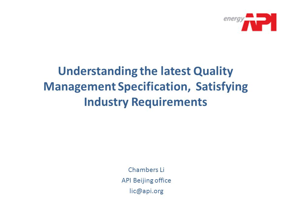 Today's Presentation API Specification for QMS Q1 9 th Edition Current and Upcoming certification program Learn more on API Beijing 2013