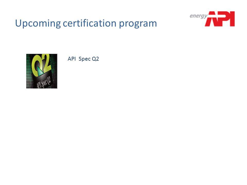 Upcoming certification program API Spec Q2