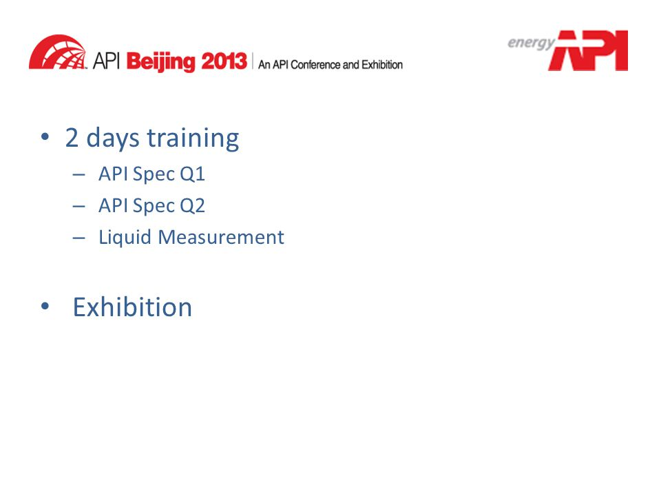2 days training – API Spec Q1 – API Spec Q2 – Liquid Measurement Exhibition
