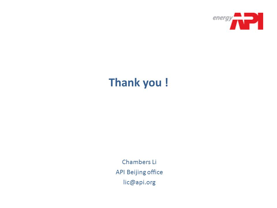 Thank you ! Chambers Li API Beijing office lic@api.org