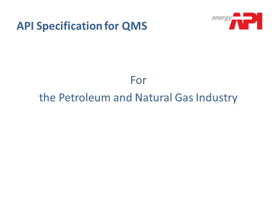 API Specification for QMS For the Petroleum and Natural Gas Industry