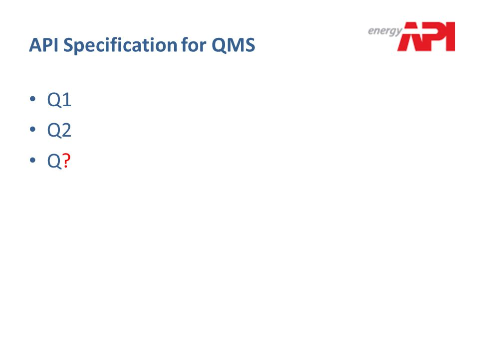 API Specification Q1 the minimum quality management system requirements for organizations that manufacture products or provide manufacturing-related processes under a product specification for use in the petroleum and natural gas industry.
