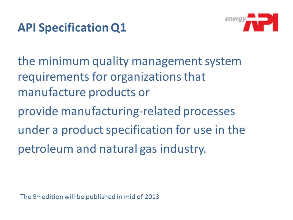 API Specification Q1 the minimum quality management system requirements for organizations that manufacture products or provide manufacturing-related p